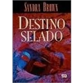 DESTINO SELADO - SANDRA BROWN